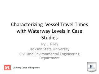 Characterizing  Vessel Travel Times with Waterway Levels in Case Studies