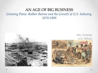 AN AGE OF BIG  BUSINESS Growing  Pains: Robber Barons and the Growth of U.S. Industry,  1870-1900