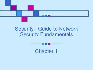Security+ Guide to Network Security Fundamentals Chapter 1