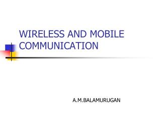 WIRELESS AND MOBILE COMMUNICATION