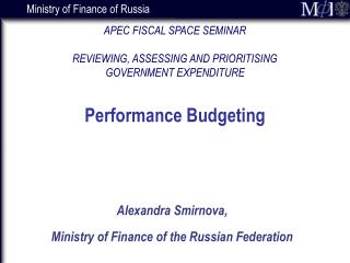 Alexandra Smirnova,   Ministry of Finance of the Russian Federation