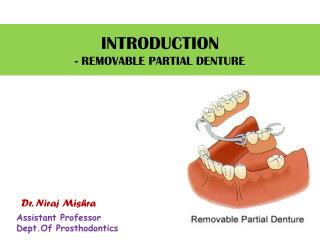INTRODUCTION - REMOVABLE PARTIAL DENTURE