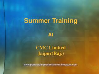 Summer Training At CMC Limited Jaipur(Raj.)
