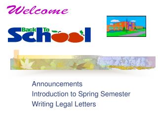 Announcements Introduction to Spring Semester Writing Legal Letters