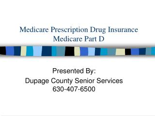 Medicare Prescription Drug Insurance Medicare Part D