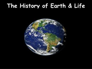 The History of Earth & Life