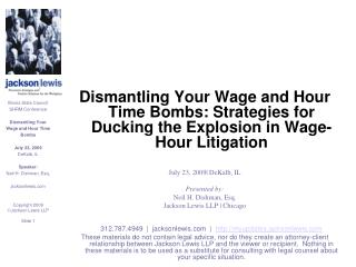Dismantling Your Wage and Hour Time Bombs: Strategies for Ducking the Explosion in Wage-Hour Litigation July 23, 2009| D