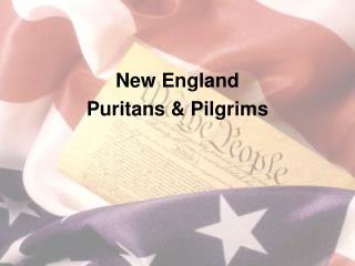 New England Puritans & Pilgrims