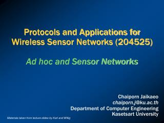 Protocols and Applications for Wireless Sensor Networks (204525) Ad hoc and Sensor Networks