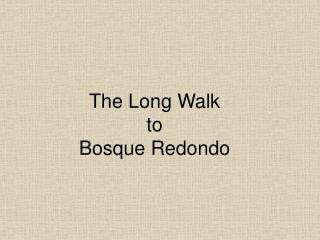The Long Walk to Bosque Redondo