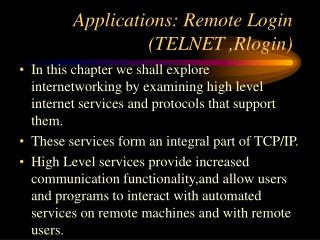 Applications: Remote Login (TELNET ,Rlogin)