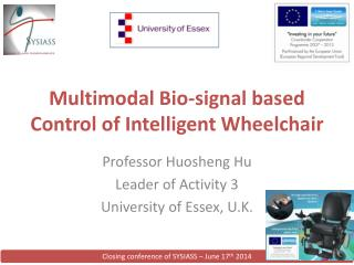 Multimodal Bio-signal based Control of Intelligent Wheelchair