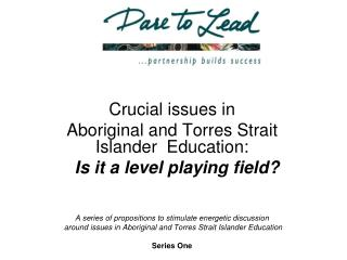 Crucial issues in  Aboriginal and Torres Strait Islander   Education: Is it a level playing field?