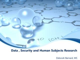 Data , Security and Human Subjects Research