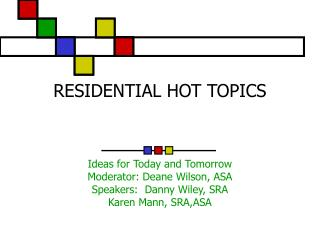 RESIDENTIAL HOT TOPICS