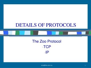 DETAILS OF PROTOCOLS
