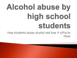 Alcohol abuse by high school students