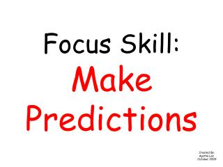 Focus Skill: Make Predictions