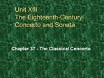Unit XIII The Eighteenth-Century Concerto and Sonata