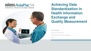 Achieving Data Standardization in Health Information Exchange and Quality Measurement
