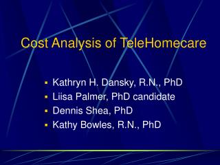 Cost Analysis of TeleHomecare
