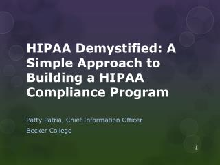 HIPAA Demystified: A Simple Approach to Building a HIPAA Compliance Program