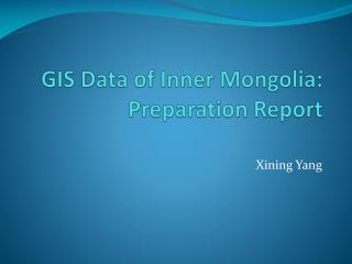 GIS Data of Inner Mongolia: Preparation Report
