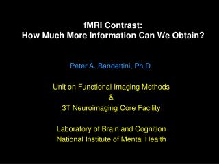 fMRI Contrast:  How Much More Information Can We Obtain?