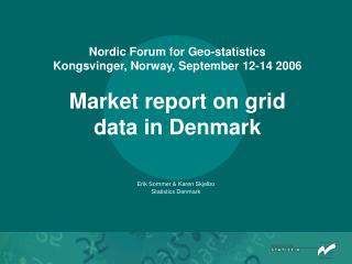 Erik Sommer & Karen Skjelbo Statistics Denmark