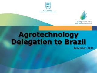 Agrotechnology  Delegation to Brazil