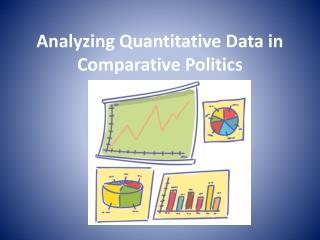 Analyzing Quantitative Data in Comparative Politics