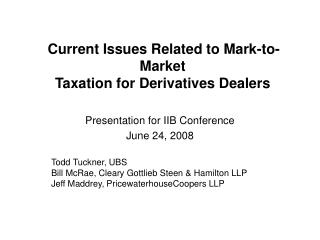 Current Issues Related to Mark-to-Market  Taxation for Derivatives Dealers