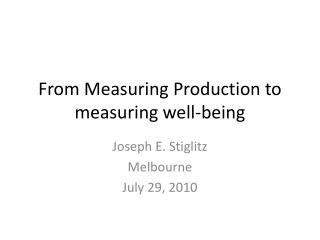 From Measuring Production to measuring well-being