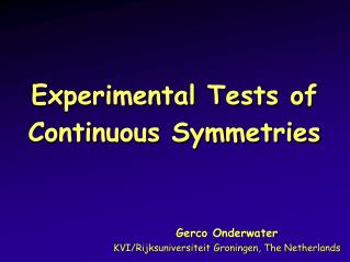 Experimental Tests of Continuous Symmetries