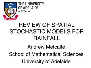 REVIEW OF SPATIAL STOCHASTIC MODELS FOR RAINFALL