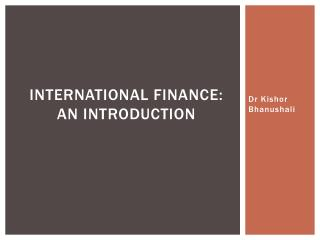International Finance: An  Introduction