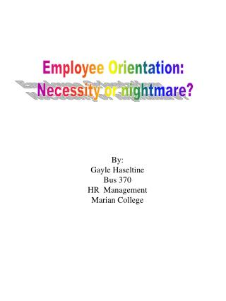 Employee Orientation:  Necessity or nightmare?