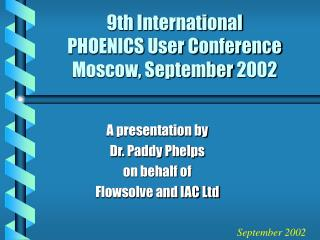 9th International  PHOENICS User Conference Moscow, September 2002