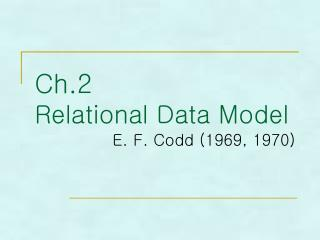 Ch.2  Relational Data Model