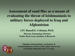 LTC Russell E. Coleman, Ph.D. Director, Entomology Division Walter Reed Army Institute of Research