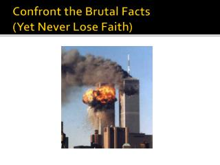 Confront the Brutal Facts (Yet Never Lose Faith)