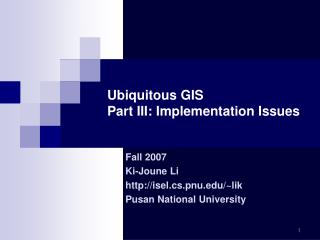Ubiquitous GIS  Part III: Implementation Issues