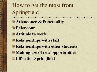 How to get the most from Springfield