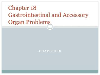 Chapter 18 Gastrointestinal and Accessory Organ Problems