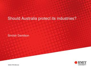 Should Australia protect its industries?