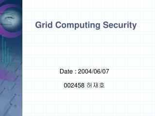 Grid Computing Security
