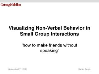 Visualizing Non-Verbal Behavior in Small Group Interactions