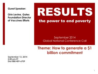 September 2014  Global National Conference Call Theme:  H ow to generate a $1 billion commitment
