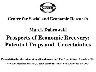 Marek Dabrowski Prospects of Economic Recovery: Potential Traps and  Uncertainties