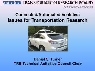 Connected/Automated  Vehicles:  Issues for Transportation Research